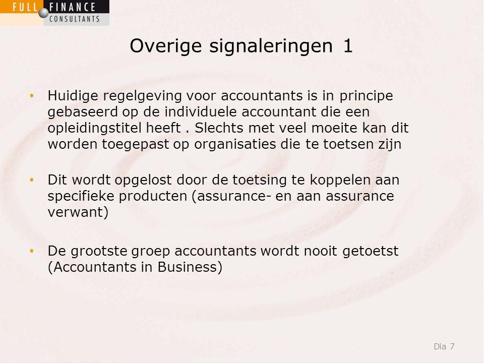 Overige signaleringen 1 Huidige regelgeving voor accountants is in principe gebaseerd op de individuele accountant die een opleidingstitel heeft.