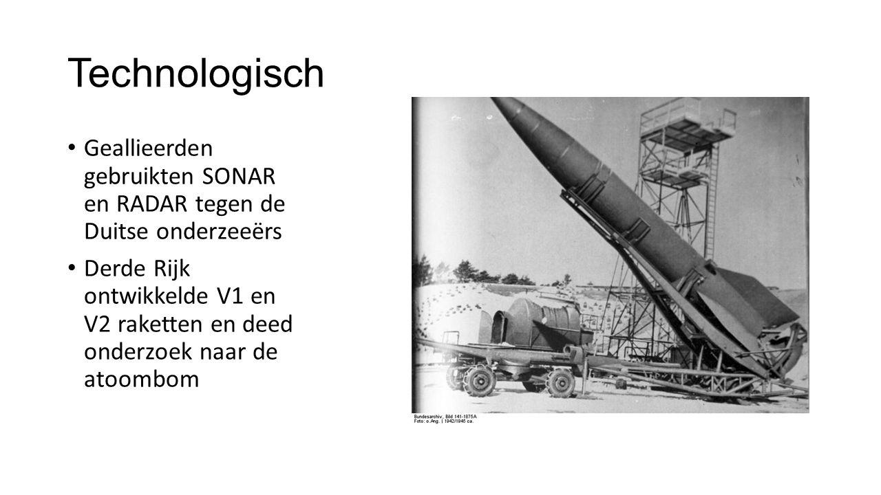 Technologisch Geallieerden gebruikten SONAR en RADAR tegen de Duitse onderzeeërs Derde Rijk ontwikkelde V1 en V2 raketten en deed onderzoek naar de at