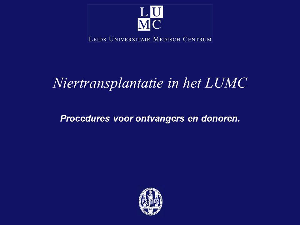 Niertransplantatie in het LUMC Procedures voor ontvangers en donoren.