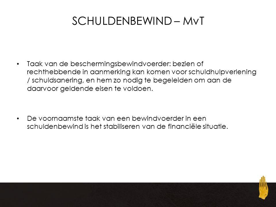 SCHULDENBEWIND – MvT Taak van de beschermingsbewindvoerder: bezien of rechthebbende in aanmerking kan komen voor schuldhulpverlening / schuldsanering, en hem zo nodig te begeleiden om aan de daarvoor geldende eisen te voldoen.