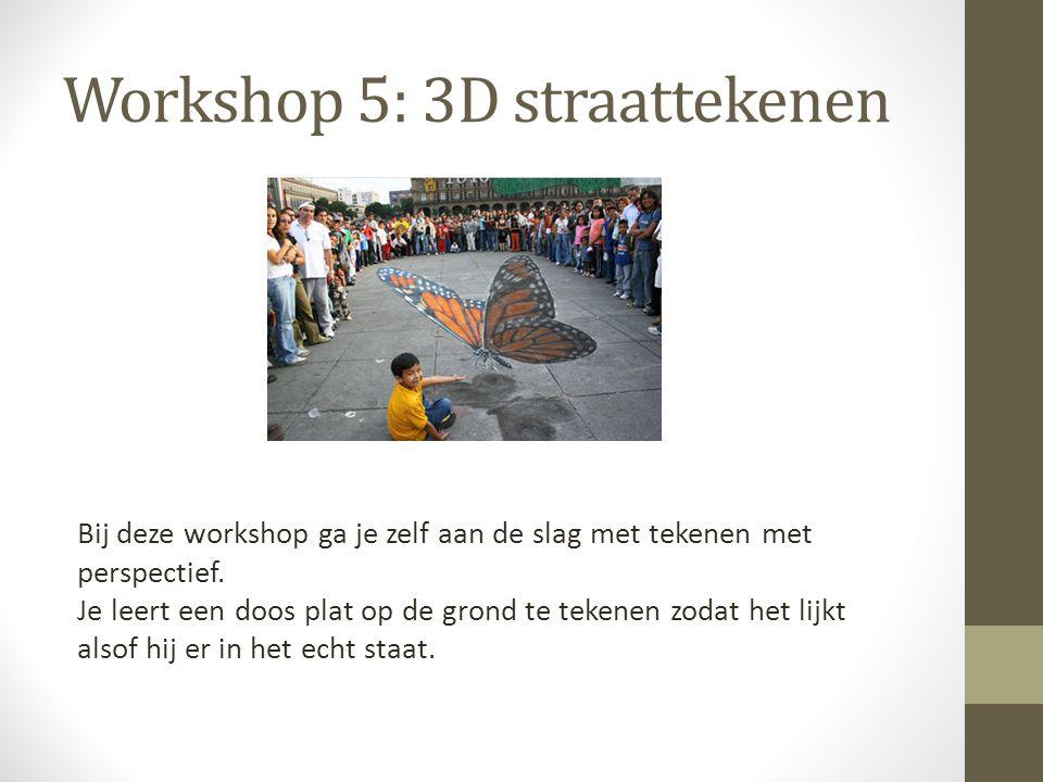 Workshop 5: 3D straattekenen Bij deze workshop ga je zelf aan de slag met tekenen met perspectief. Je leert een doos plat op de grond te tekenen zodat