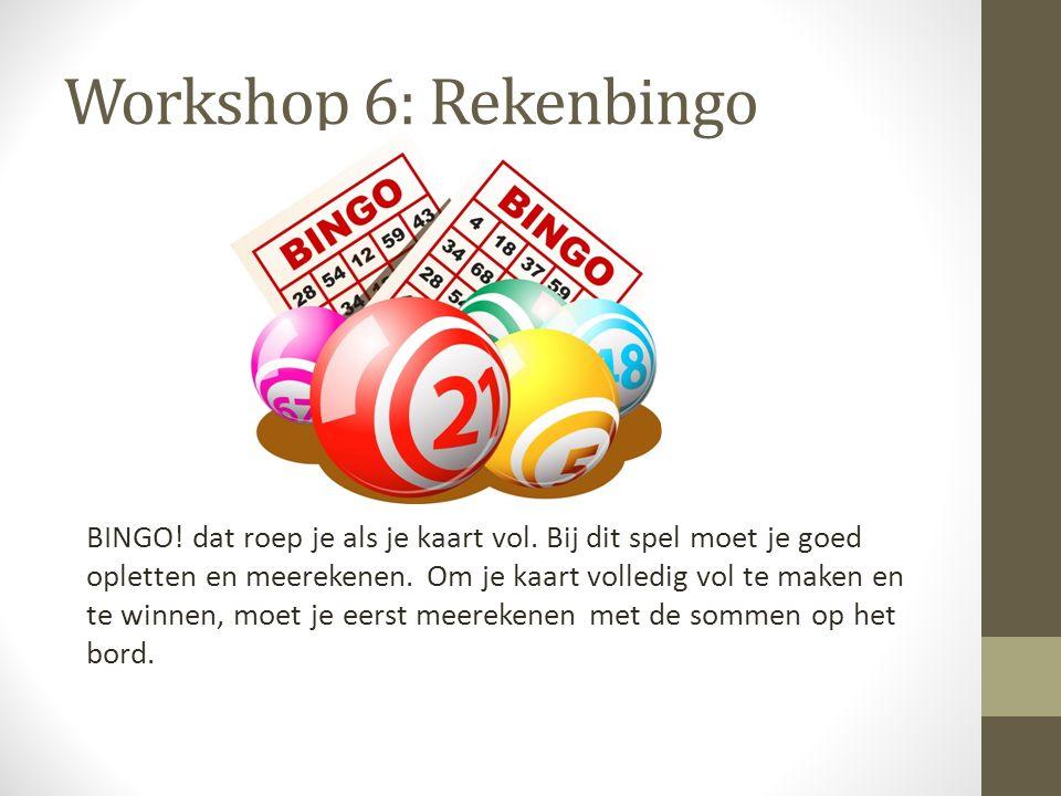 Workshop 6: Rekenbingo BINGO! dat roep je als je kaart vol. Bij dit spel moet je goed opletten en meerekenen. Om je kaart volledig vol te maken en te