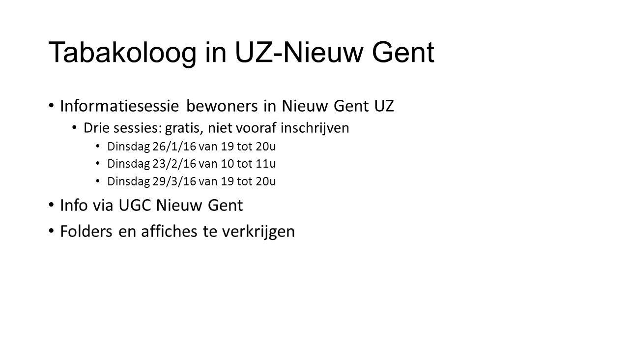 Tabakoloog in UZ-Nieuw Gent Informatiesessie bewoners in Nieuw Gent UZ Drie sessies: gratis, niet vooraf inschrijven Dinsdag 26/1/16 van 19 tot 20u Di