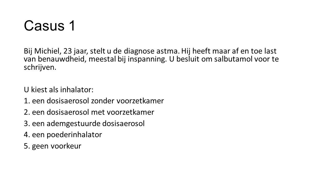 Casus 1 Bij Michiel, 23 jaar, stelt u de diagnose astma. Hij heeft maar af en toe last van benauwdheid, meestal bij inspanning. U besluit om salbutamo