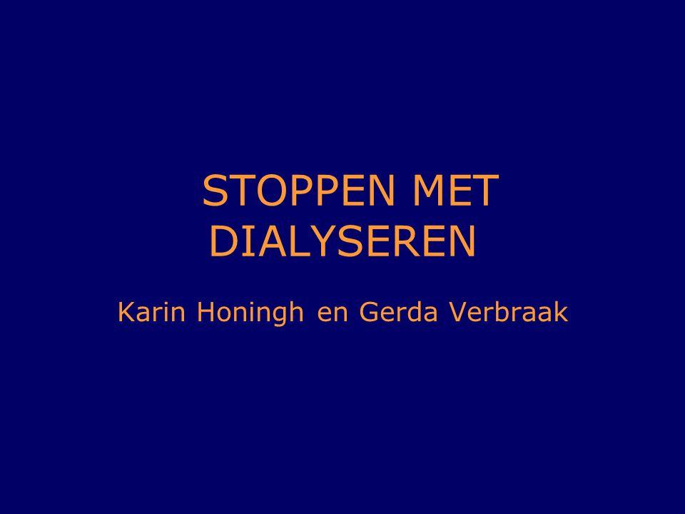 STOPPEN MET DIALYSEREN Karin Honingh en Gerda Verbraak
