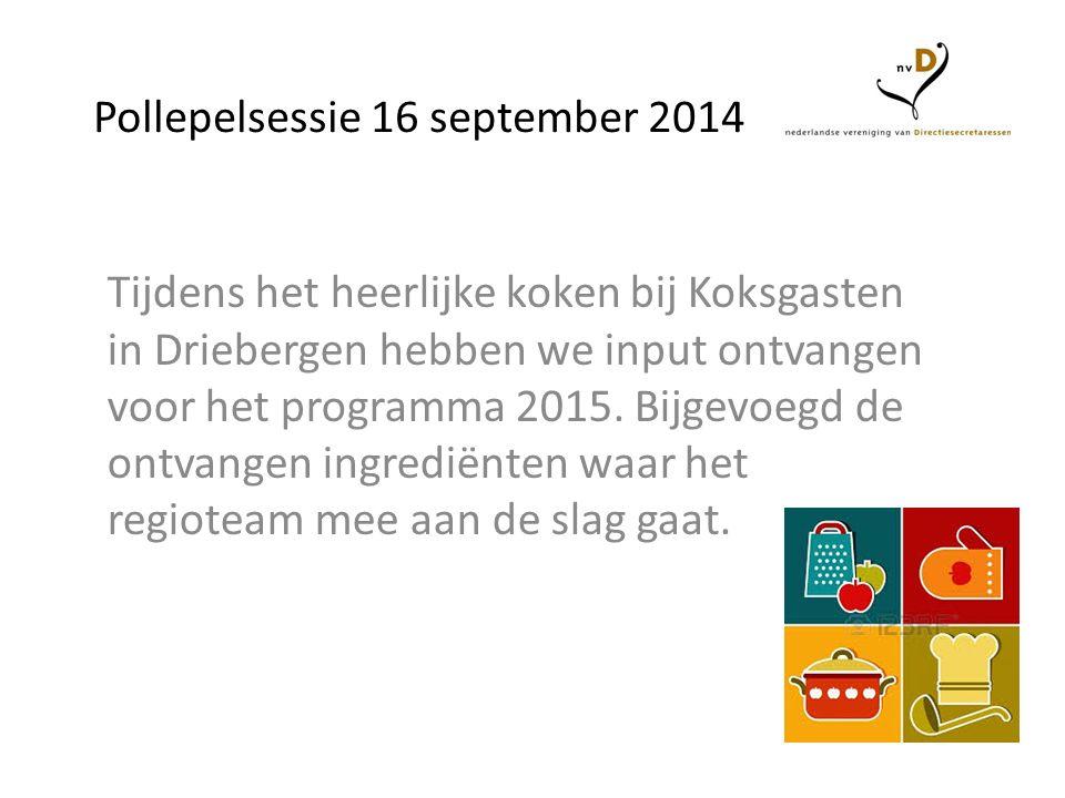 Pollepelsessie 16 september 2014 Tijdens het heerlijke koken bij Koksgasten in Driebergen hebben we input ontvangen voor het programma 2015. Bijgevoeg