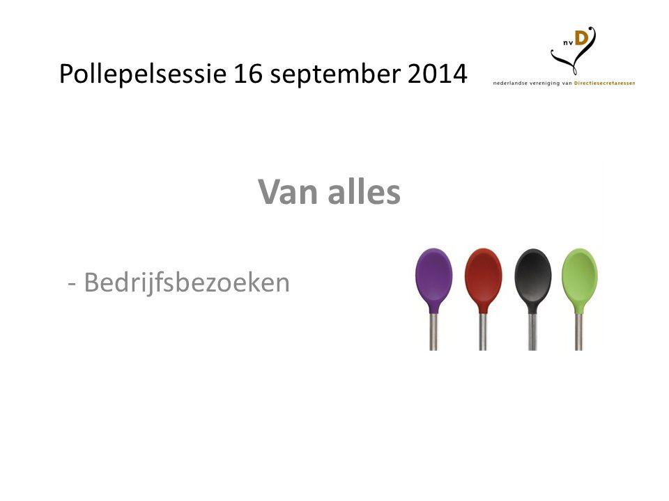 Pollepelsessie 16 september 2014 Van alles - Bedrijfsbezoeken