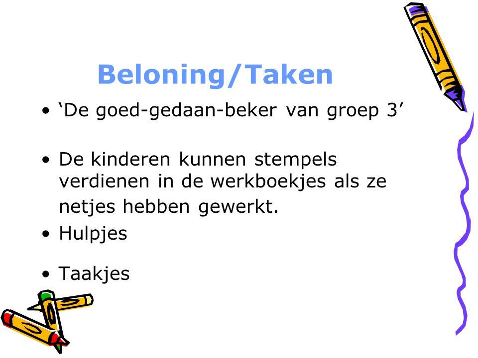 Beloning/Taken 'De goed-gedaan-beker van groep 3' De kinderen kunnen stempels verdienen in de werkboekjes als ze netjes hebben gewerkt. Hulpjes Taakje