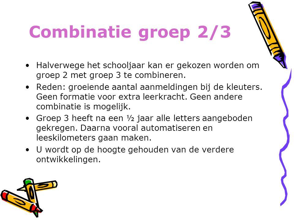 Combinatie groep 2/3 Halverwege het schooljaar kan er gekozen worden om groep 2 met groep 3 te combineren. Reden: groeiende aantal aanmeldingen bij de