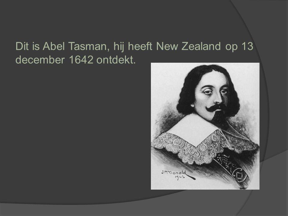 Dit is Abel Tasman, hij heeft New Zealand op 13 december 1642 ontdekt.
