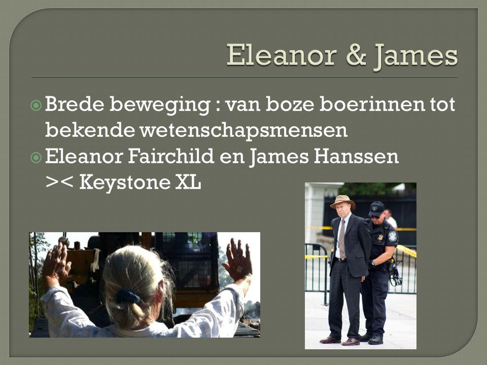  Brede beweging : van boze boerinnen tot bekende wetenschapsmensen  Eleanor Fairchild en James Hanssen >< Keystone XL