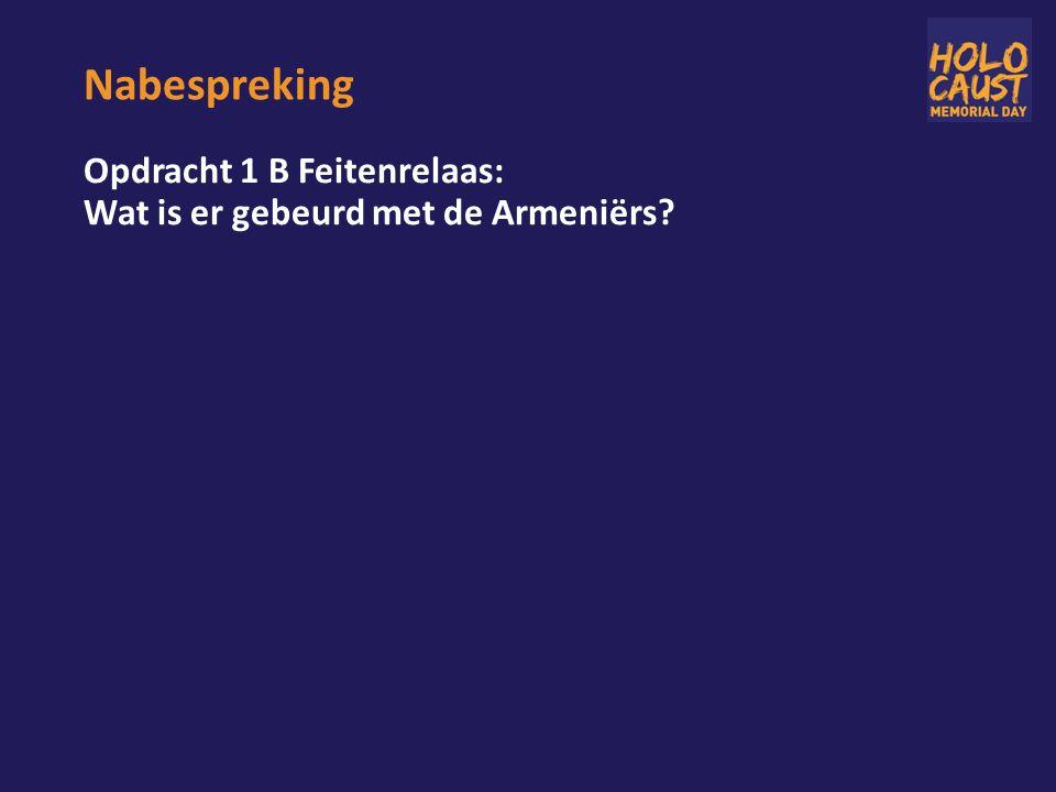 Nabespreking Opdracht 1 B Feitenrelaas: Wat is er gebeurd met de Armeniërs