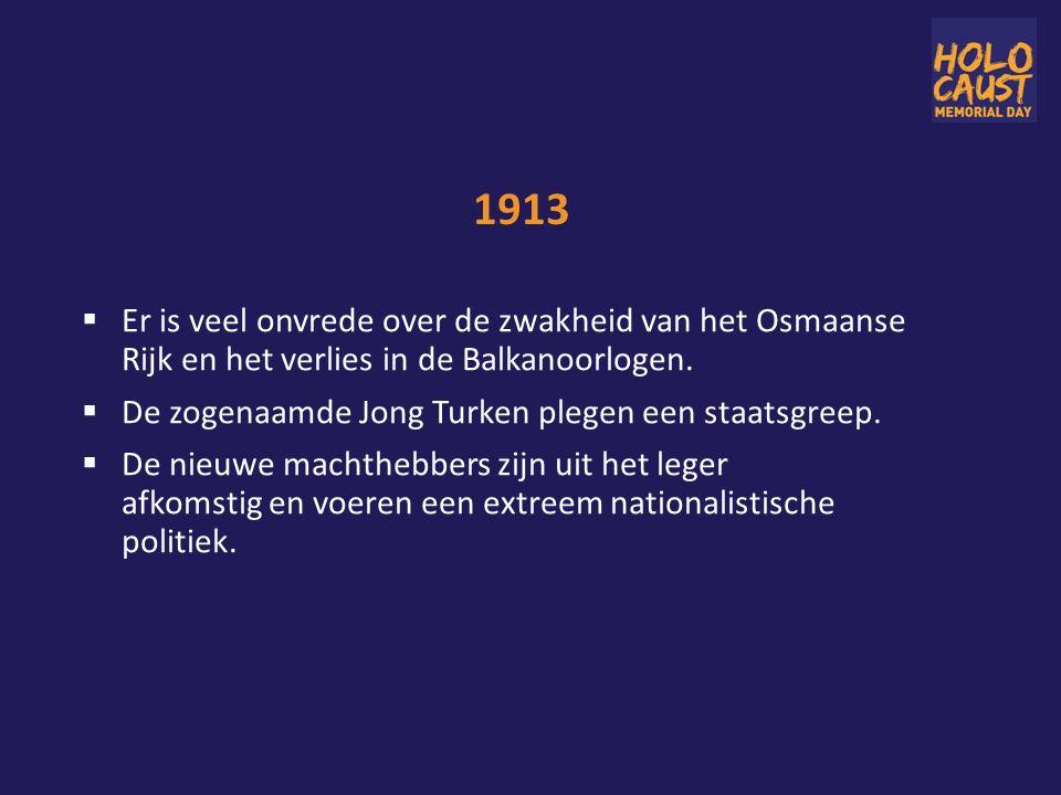 1913  Er is veel onvrede over de zwakheid van het Osmaanse Rijk en het verlies in de Balkanoorlogen.