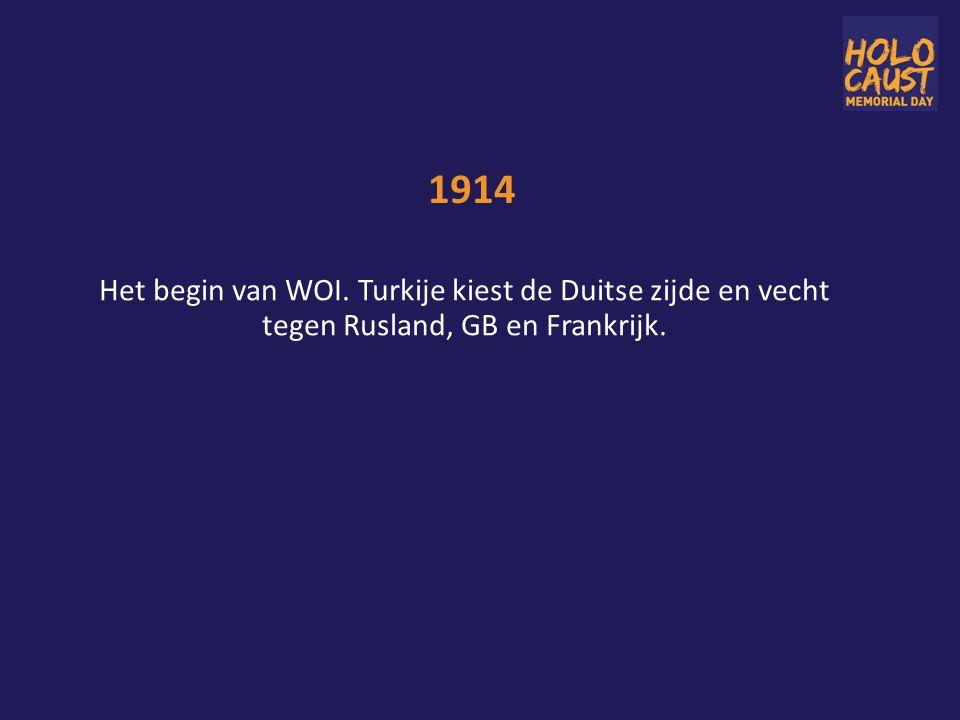 1914 Het begin van WOI. Turkije kiest de Duitse zijde en vecht tegen Rusland, GB en Frankrijk.