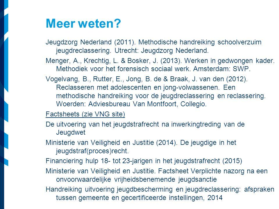Vereniging van Nederlandse Gemeenten Meer weten? Jeugdzorg Nederland (2011). Methodische handreiking schoolverzuim jeugdreclassering. Utrecht: Jeugdzo