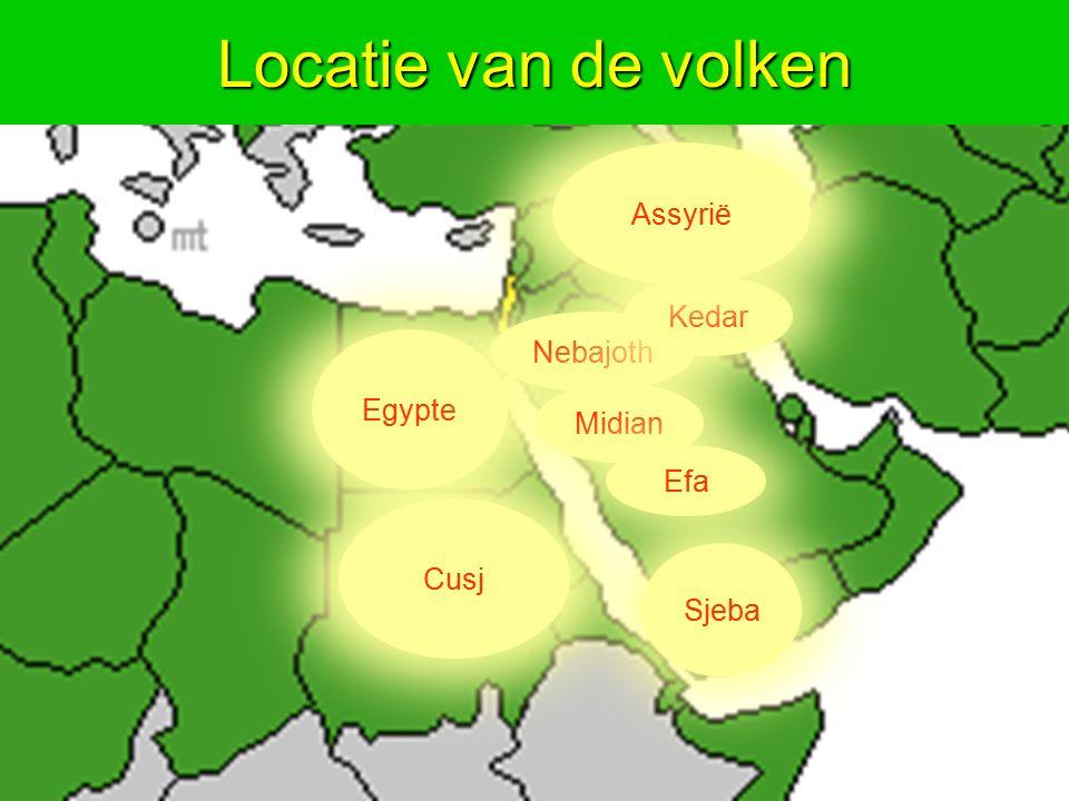 Egypte Cusj Nebajoth Kedar Assyrië Sjeba Midian Efa Locatie van de volken