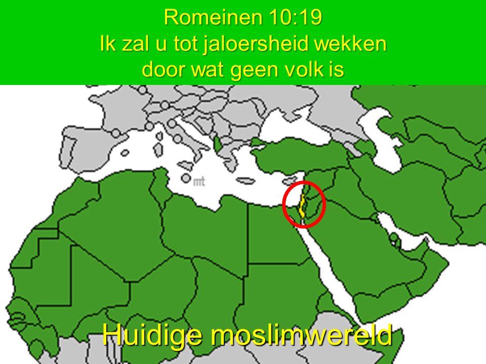 Huidige moslimwereld Romeinen 10:19 Ik zal u tot jaloersheid wekken door wat geen volk is