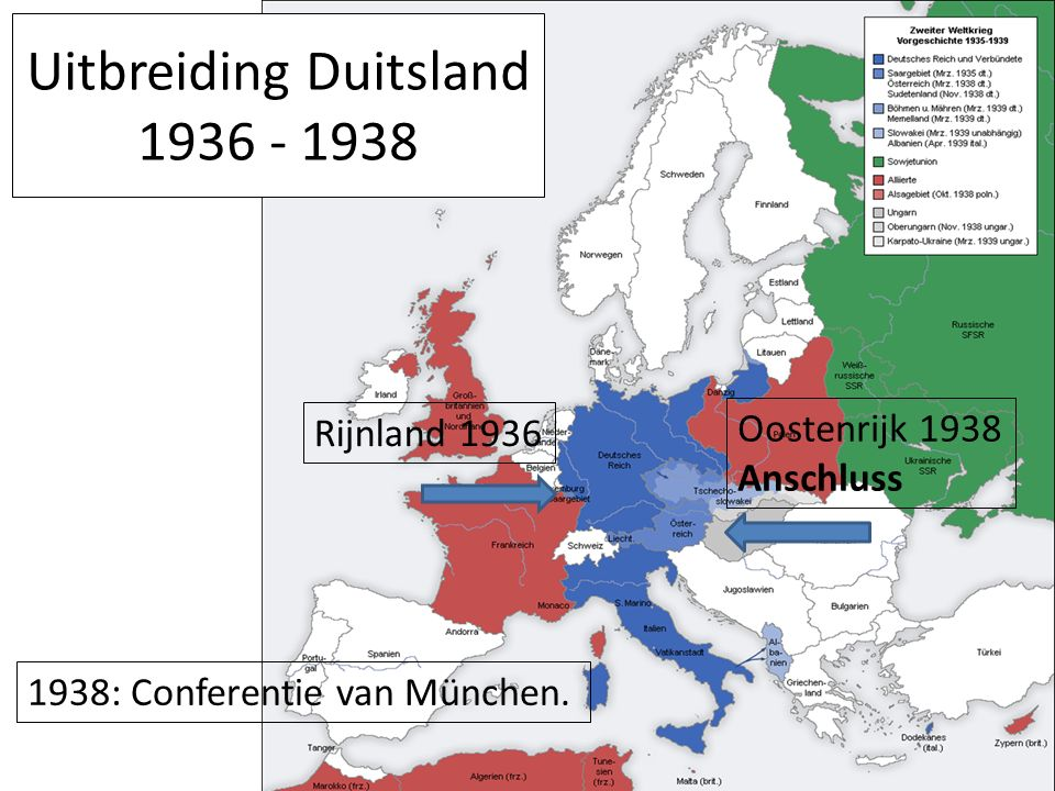 Uitbreiding Duitsland 1936 - 1938 Rijnland 1936 Oostenrijk 1938 Anschluss 1938: Conferentie van München.