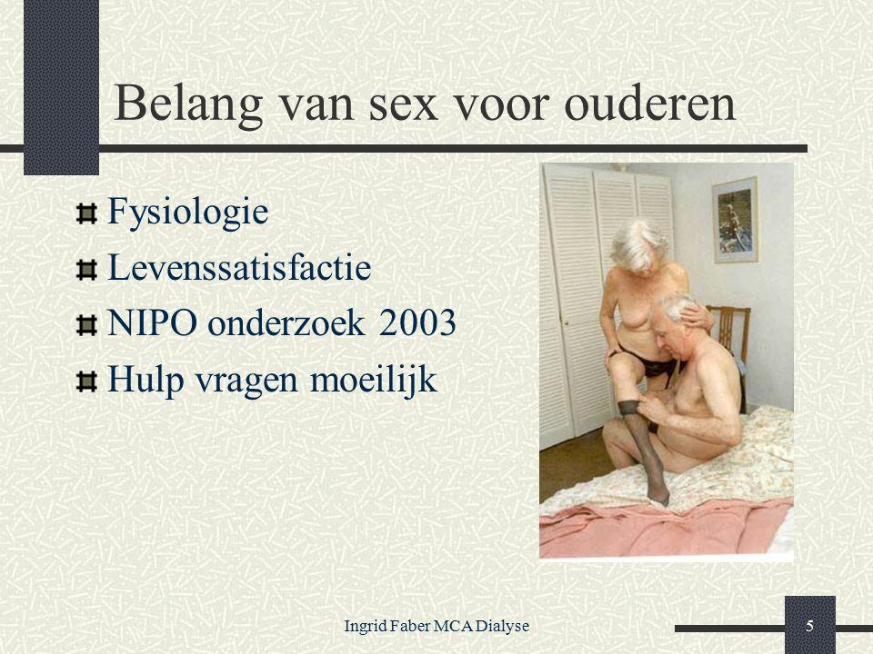 Ingrid Faber MCA Dialyse5 Belang van sex voor ouderen Fysiologie Levenssatisfactie NIPO onderzoek 2003 Hulp vragen moeilijk