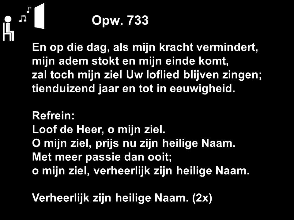 Liturgie zondag 10 januari Mededelingen Opw.733 *Stil gebed *Votum en groet Ps.
