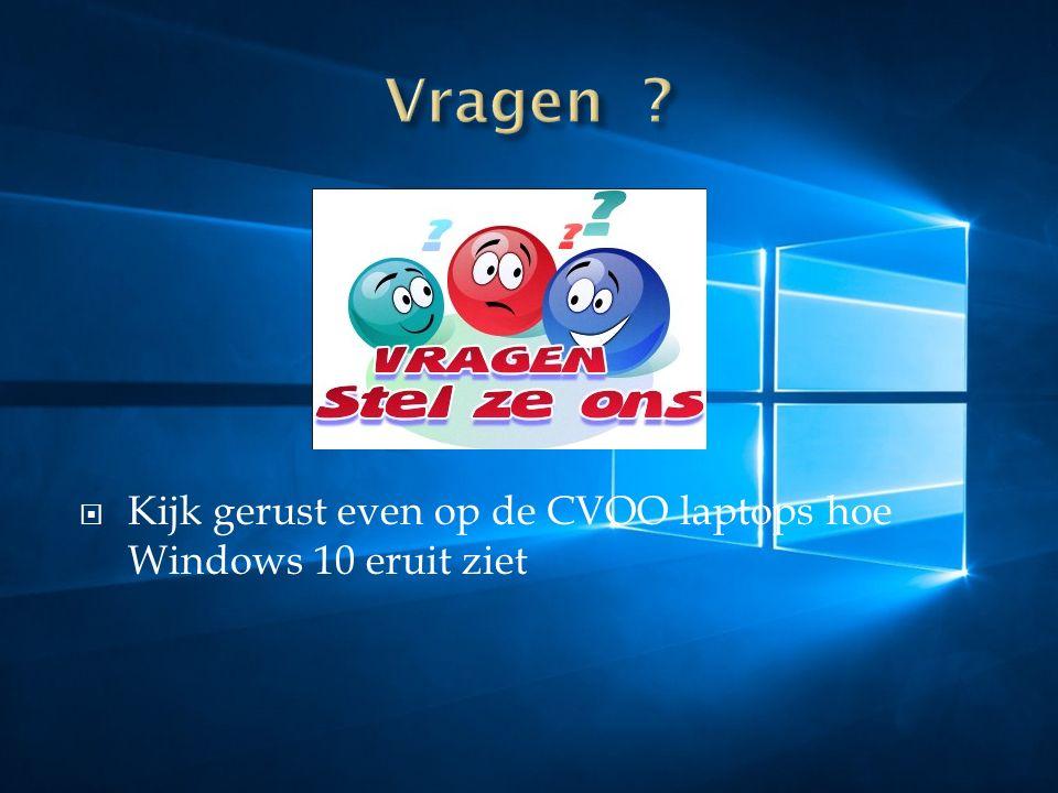  Kijk gerust even op de CVOO laptops hoe Windows 10 eruit ziet