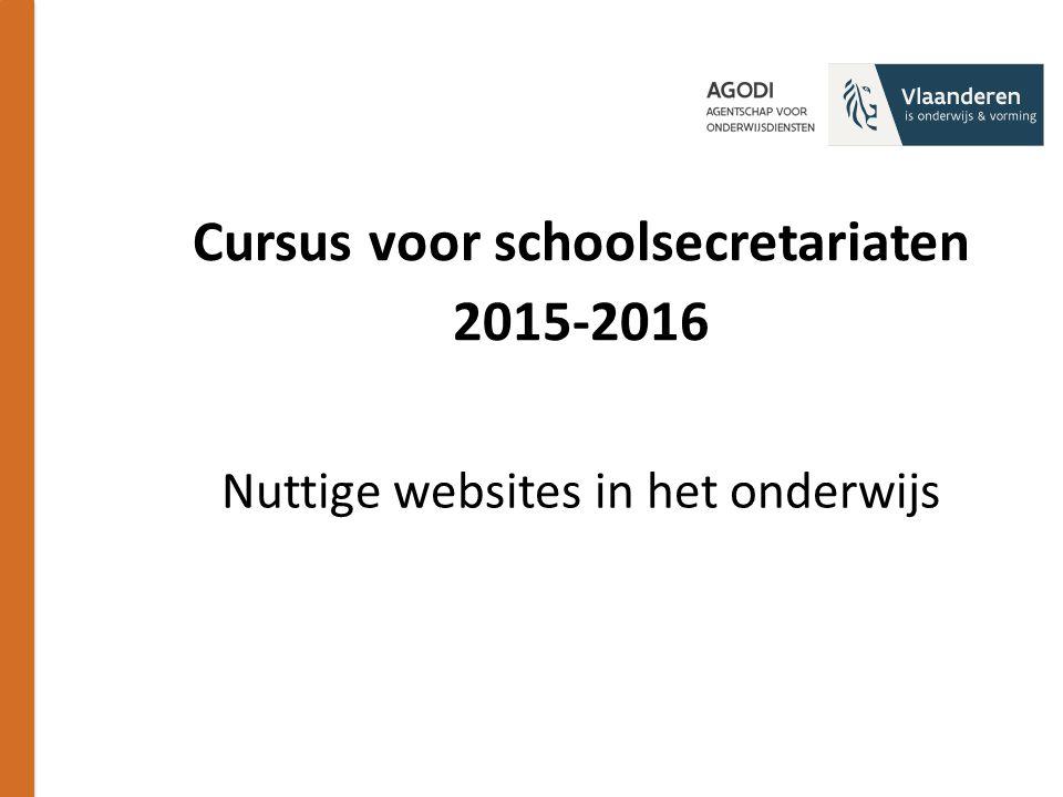 Cursus voor schoolsecretariaten 2015-2016 Nuttige websites in het onderwijs