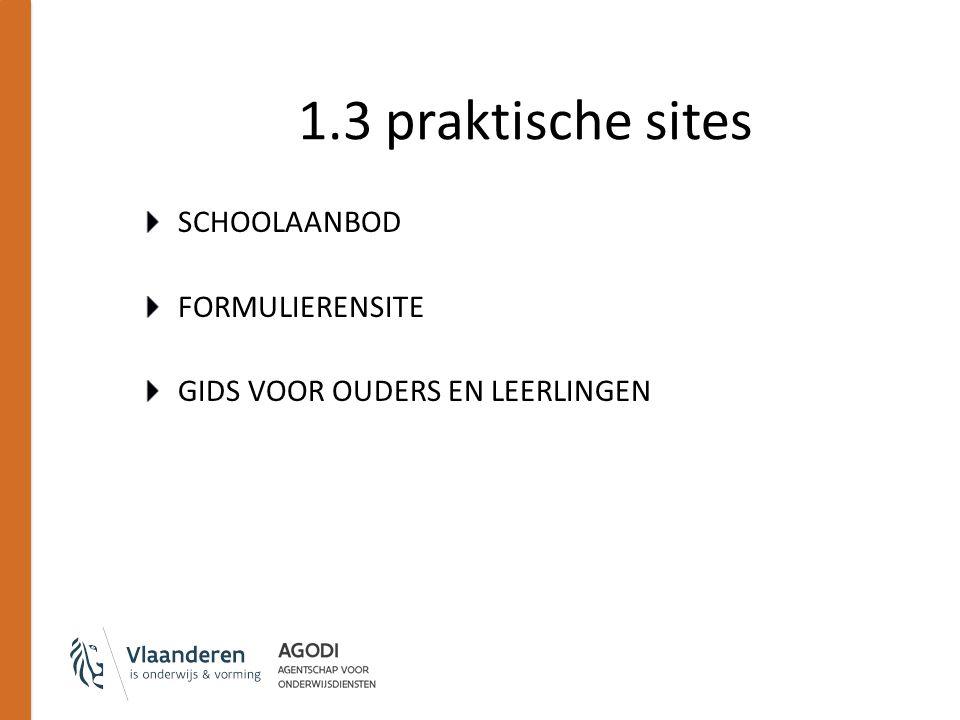 1.3 praktische sites SCHOOLAANBOD FORMULIERENSITE GIDS VOOR OUDERS EN LEERLINGEN