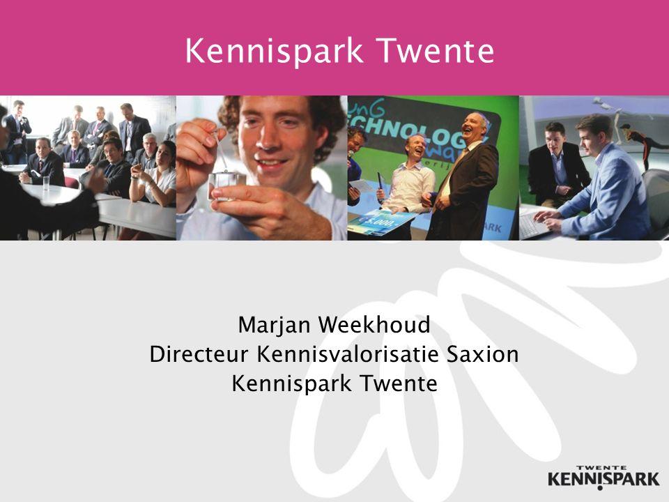 Kennispark Twente Marjan Weekhoud Directeur Kennisvalorisatie Saxion Kennispark Twente