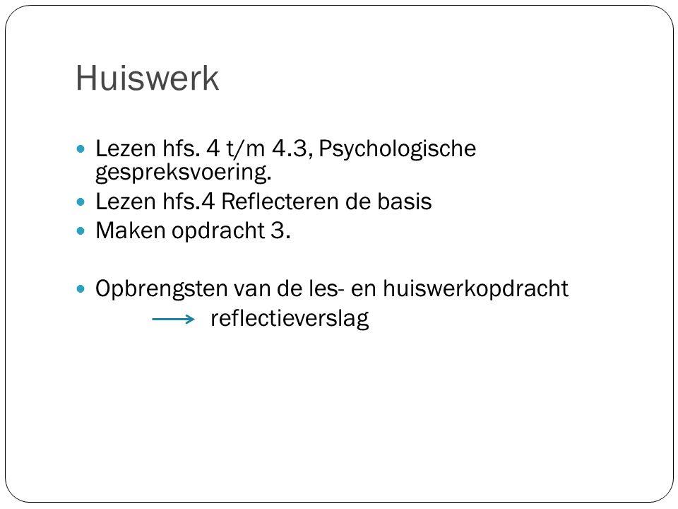 Huiswerk Lezen hfs. 4 t/m 4.3, Psychologische gespreksvoering.