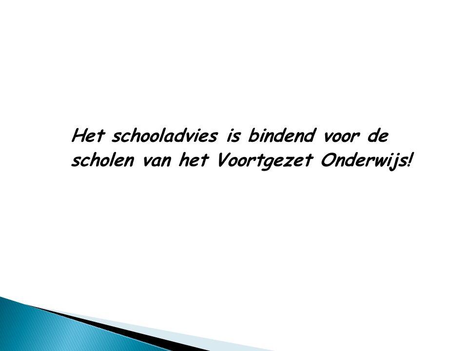Het schooladvies is bindend voor de scholen van het Voortgezet Onderwijs!