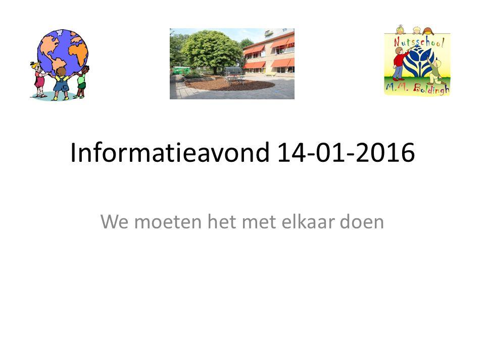Informatieavond 14-01-2016 We moeten het met elkaar doen