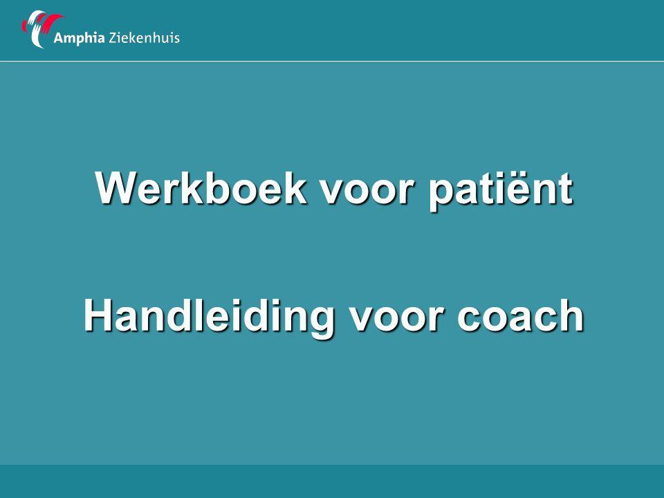 Werkboek voor patiënt Handleiding voor coach
