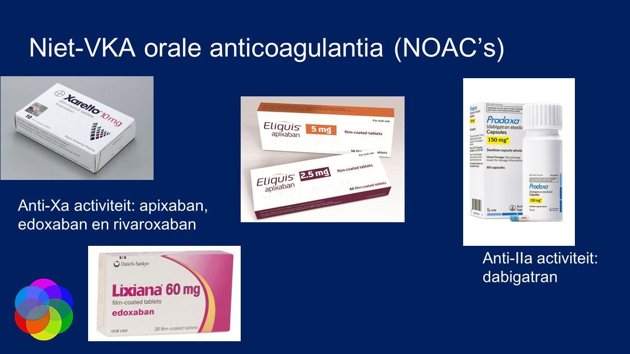 Niet-VKA orale anticoagulantia (NOAC's) Anti-Xa activiteit: apixaban, edoxaban en rivaroxaban Anti-IIa activiteit: dabigatran