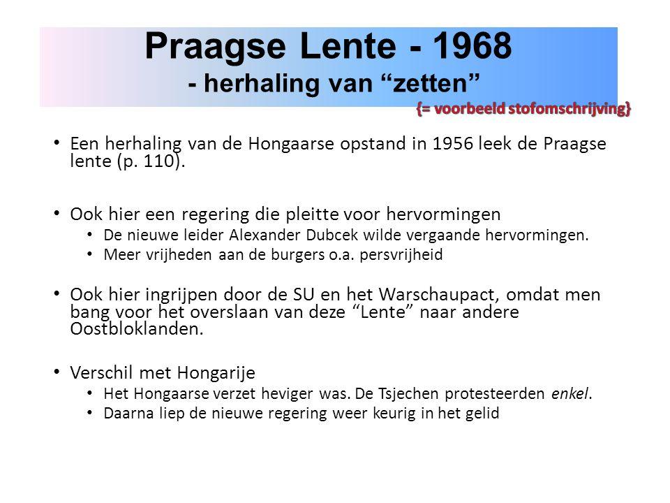 Een herhaling van de Hongaarse opstand in 1956 leek de Praagse lente (p. 110). Ook hier een regering die pleitte voor hervormingen De nieuwe leider Al