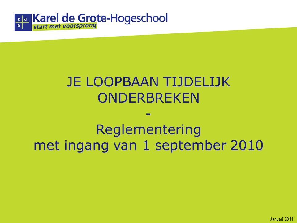 JE LOOPBAAN TIJDELIJK ONDERBREKEN - Reglementering met ingang van 1 september 2010 Januari 2011