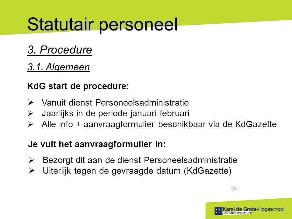 start met voorsprong 23 Statutair personeel 3.Procedure 3.1.