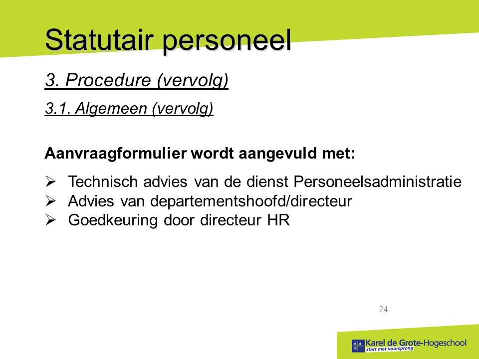start met voorsprong 24 Statutair personeel 3.Procedure (vervolg) 3.1.