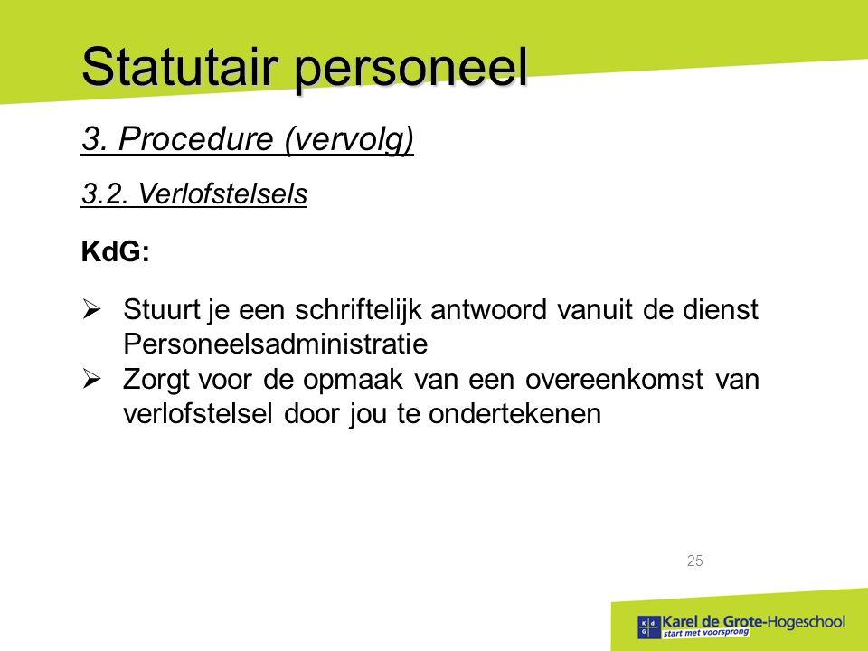 start met voorsprong 25 Statutair personeel 3.Procedure (vervolg) 3.2.