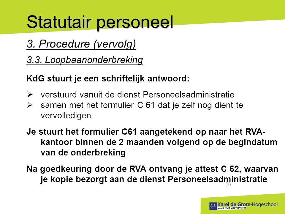 start met voorsprong 26 Statutair personeel 3.Procedure (vervolg) 3.3.