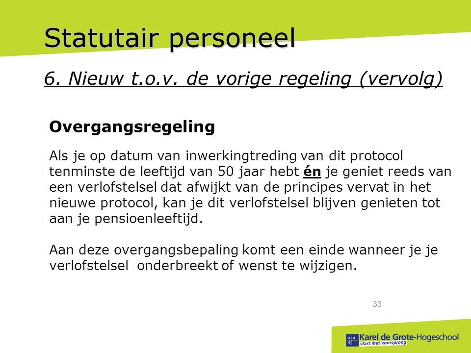 start met voorsprong 33 Statutair personeel 6.Nieuw t.o.v.