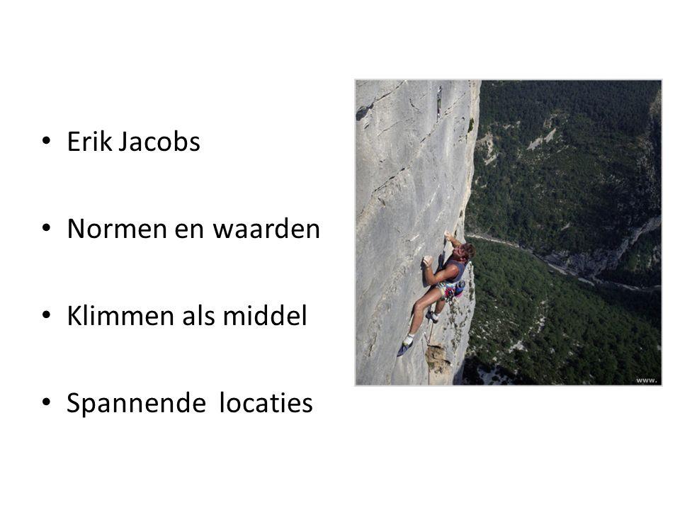 Erik Jacobs Normen en waarden Klimmen als middel Spannende locaties
