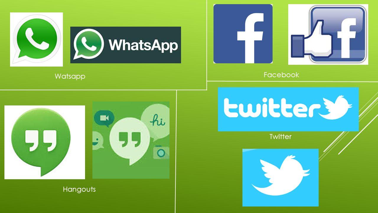 Watsapp Hangouts Facebook Twitter