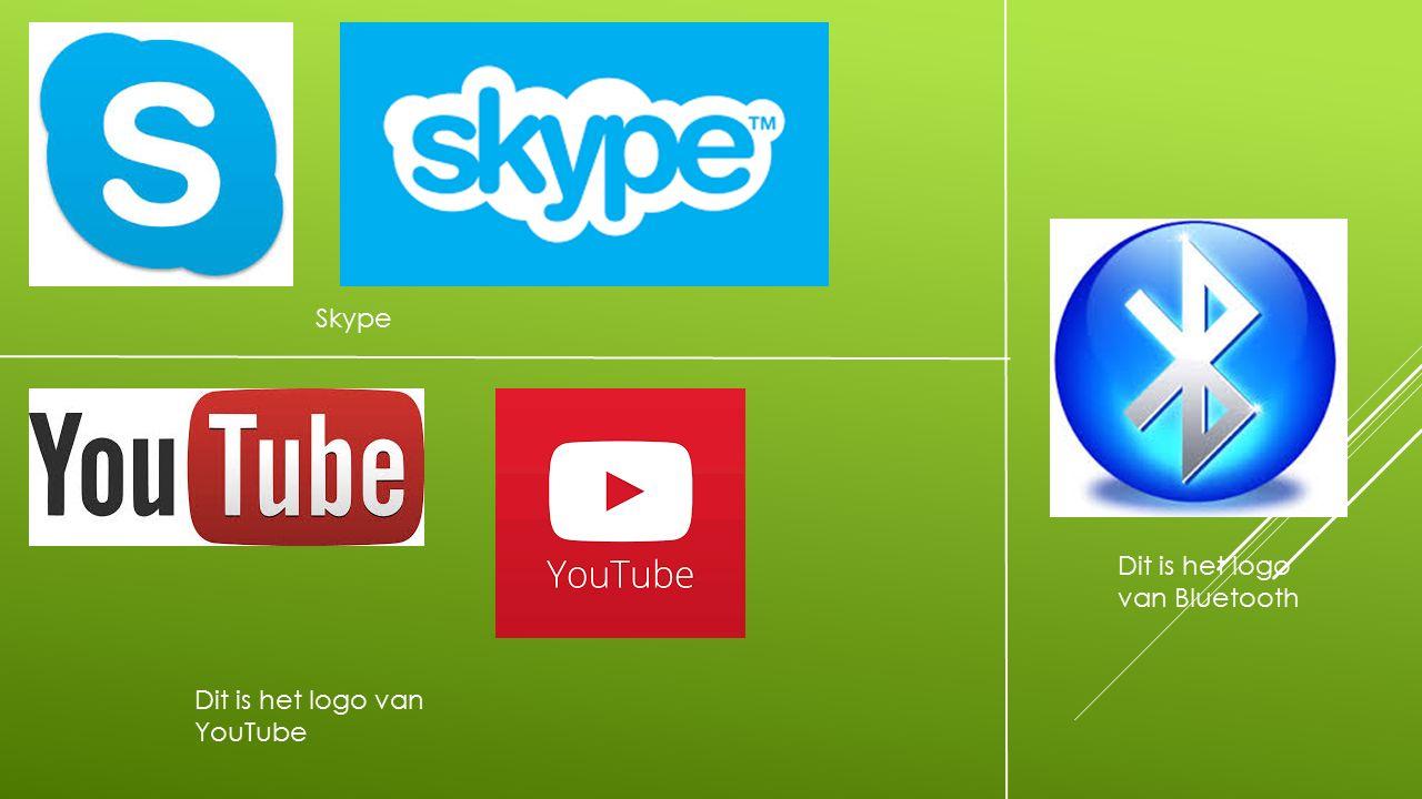 Skype Dit is het logo van Bluetooth Dit is het logo van YouTube