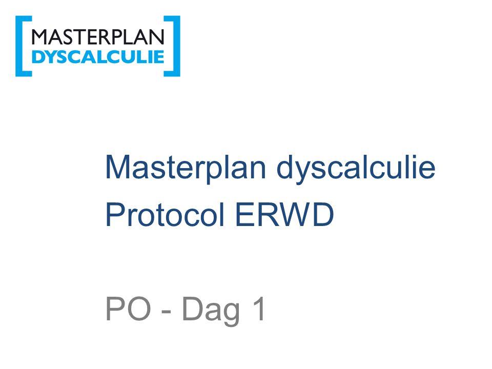 ERWD Masterplan dyscalculie Protocol ERWD PO - Dag 1