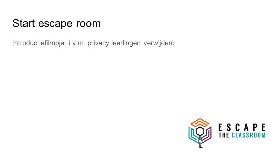 Start escape room Introductiefilmpje, i.v.m. privacy leerlingen verwijderd