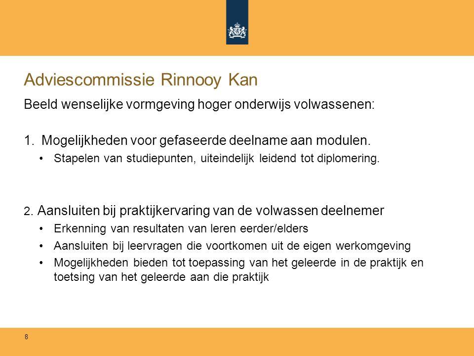 Adviescommissie Rinnooy Kan Beeld wenselijke vormgeving hoger onderwijs volwassenen: 1.Mogelijkheden voor gefaseerde deelname aan modulen.