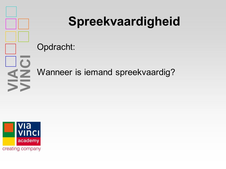 VIAVINCI Spreekvaardigheid Opdracht: Wanneer is iemand spreekvaardig?