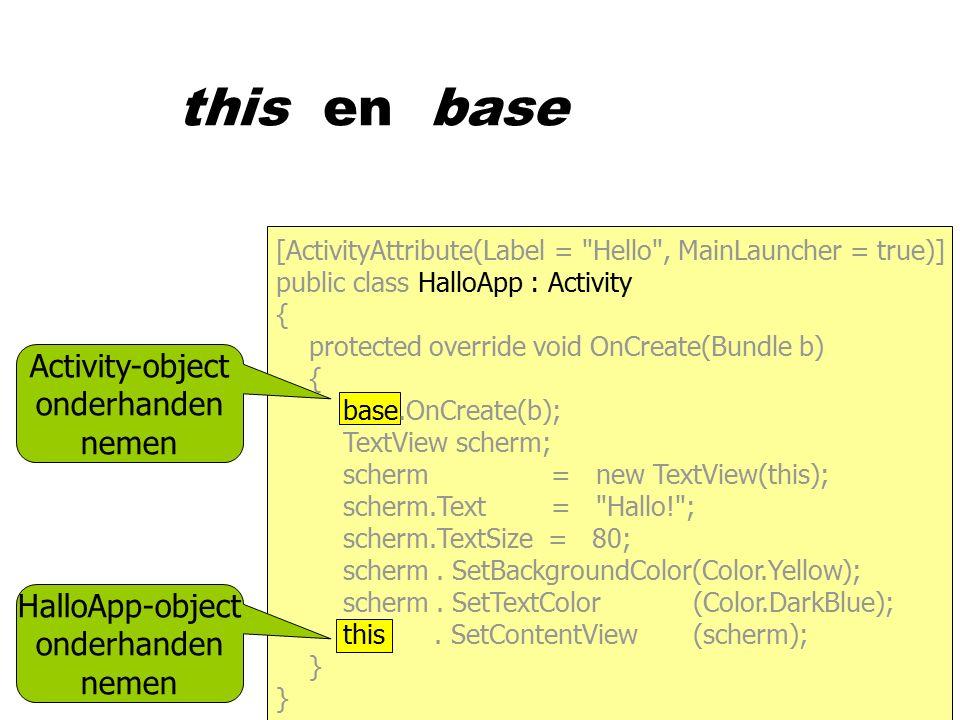 this en base HalloApp-object onderhanden nemen Activity-object onderhanden nemen [ActivityAttribute(Label =