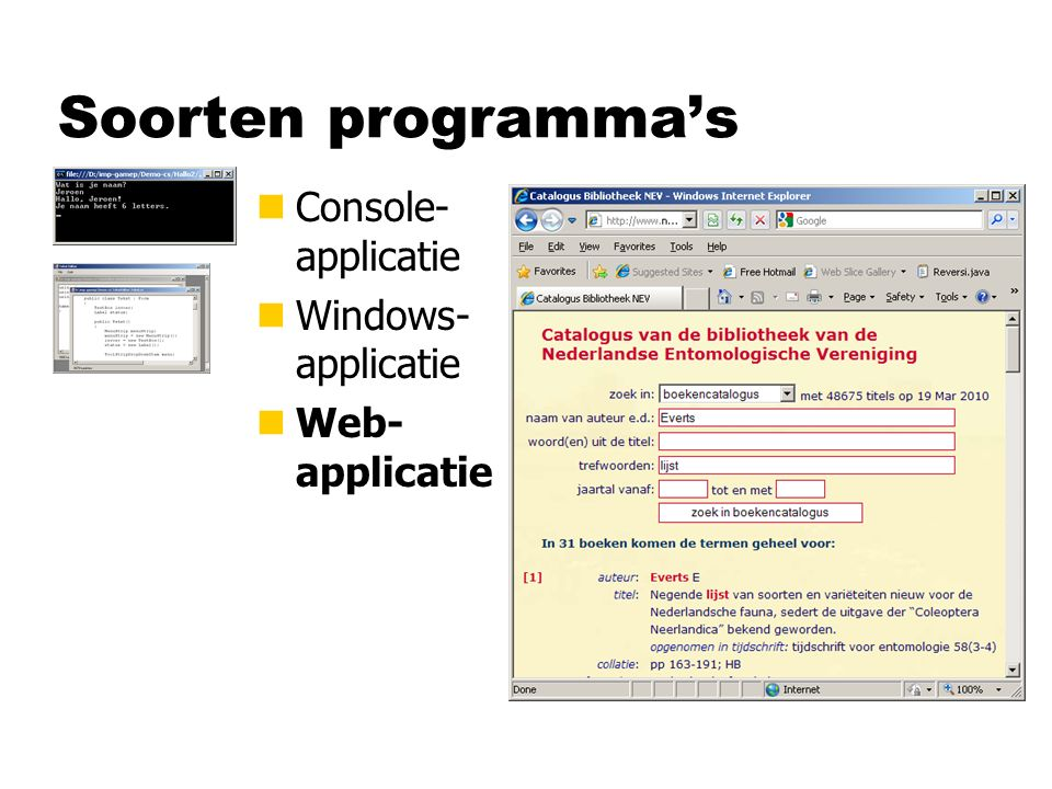 Soorten programma's nConsole- applicatie nWindows- applicatie nWeb- applicatie