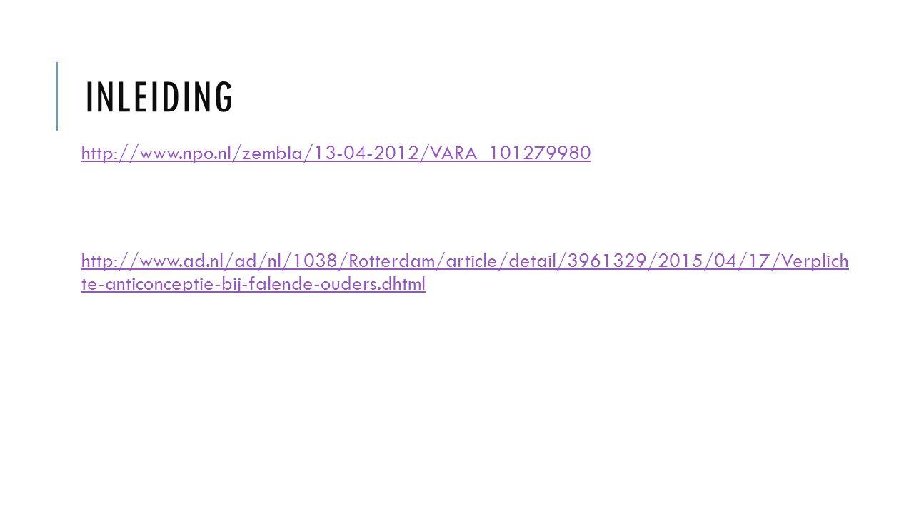 INLEIDING http://www.npo.nl/zembla/13-04-2012/VARA_101279980 http://www.ad.nl/ad/nl/1038/Rotterdam/article/detail/3961329/2015/04/17/Verplich te-antic